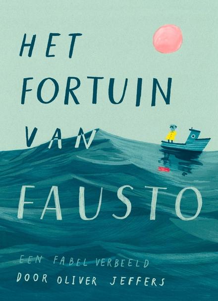 Het fortuin van Fausto : een fabel verbeeld