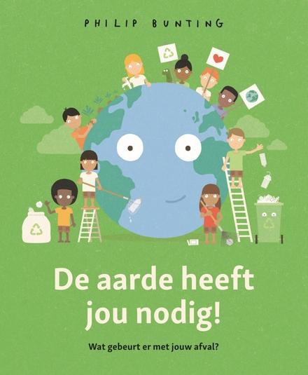 De aarde heeft jou nodig! : wat gebeurt er met jouw afval?
