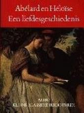 Abélard en Héloïse : een liefdesgeschiedenis in de twaalfde eeuw