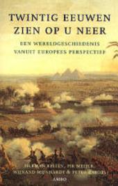 Twintig eeuwen zien op u neer : een wereldgeschiedenis vanuit Europees perspectief