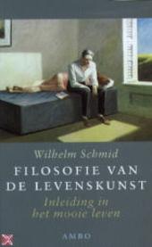 Filosofie van de levenskunst : inleiding in het mooie leven