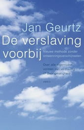 De verslaving voorbij : nieuwe methode zonder ontwenningsverschijnselen : over alle eigentijdse vormen van verslavi...