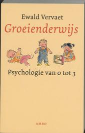Groeienderwijs : psychologie van 0 tot 3