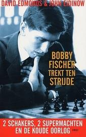 Bobby Fischer trekt ten strijde : 2 schakers, 2 supermachten en de Koude Oorlog