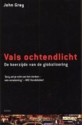 Vals ochtendlicht : de keerzijde van de globalisering