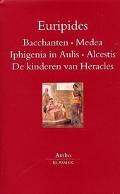 Bacchanten ; Medea ; Iphigenia in Aulis ; Alcestis ; De kinderen van Heracles