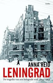 Leningrad : de tragedie van een belegerde stad 1941-1944