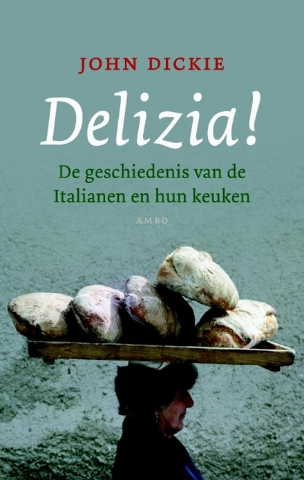 Delizia! : de geschiedenis van de Italianen en hun keuken