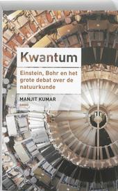 Kwantum : Einstein, Bohr en het grote debat over de natuurkunde