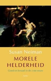 Morele helderheid : goed en kwaad in de eenentwintigste eeuw