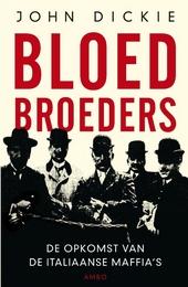 Bloedbroeders : de opkomst van de Italiaanse maffia's
