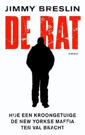 De rat : hoe een kroongetuige de New Yorkse maffia ten val bracht