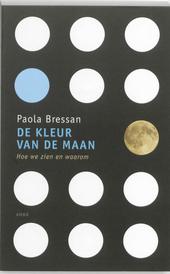 De kleur van de maan : hoe we zien en waarom