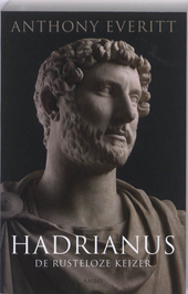 Hadrianus : de rusteloze keizer