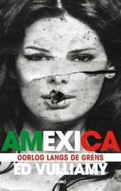 Amexica : oorlog langs de grens