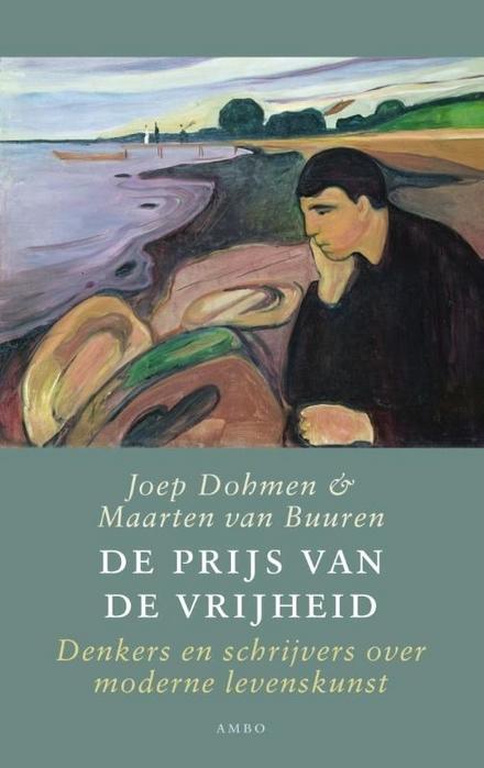 De prijs van de vrijheid : denkers en schrijvers over moderne levenskunst