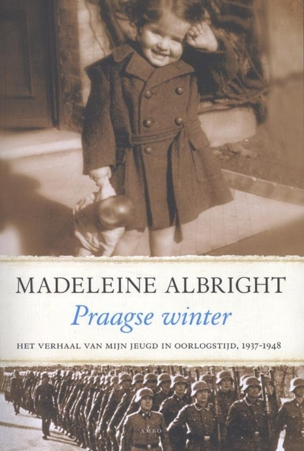Praagse winter : het verhaal van mijn jeugd in oorlogstijd, 1937-1948 - Het relaas van een grote dame