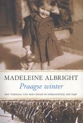 Praagse winter : het verhaal van mijn jeugd in oorlogstijd, 1937-1948