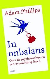 In onbalans : over de psychoanalyse en een evenwichtig leven