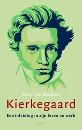 Kierkegaard : een inleiding in zijn leven en werk