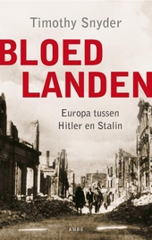 Bloedlanden : Europa tussen Hitler en Stalin