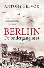 Berlijn : de ondergang 1945