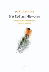 Het lied van Hiawatha : Amerikaans heldendicht tussen mythe en ideologie