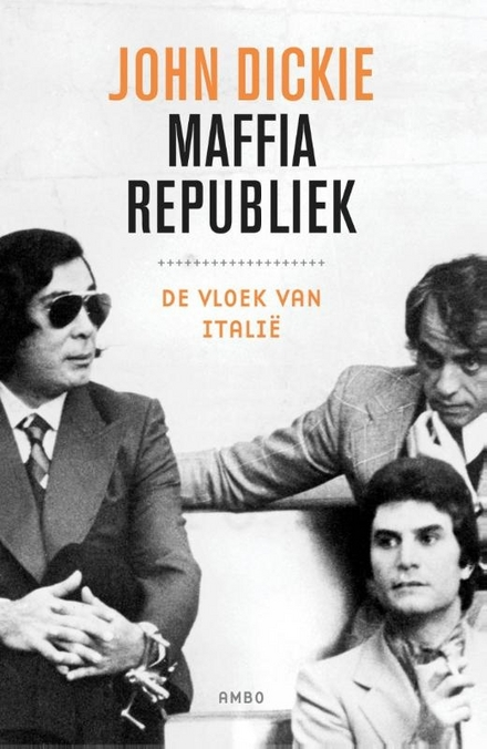 Maffiarepubliek : de vloek van Italië