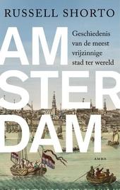 Amsterdam : geschiedenis van de meest vrijzinnige stad der wereld