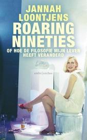 Roaring nineties, of Hoe de filosofie mijn leven heeft veranderd