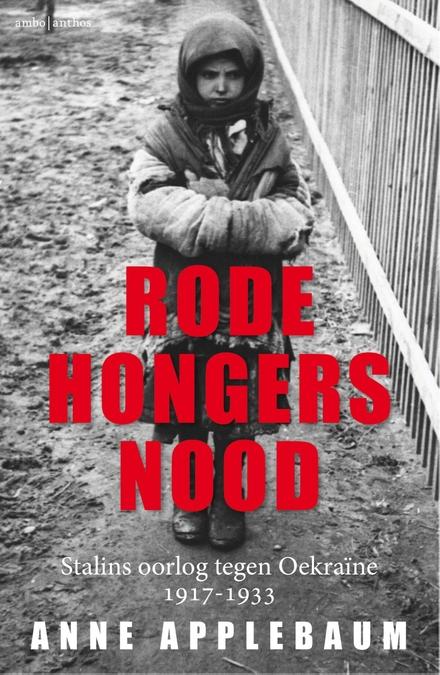 Rode hongersnood : Stalins oorlog tegen Oekraïne
