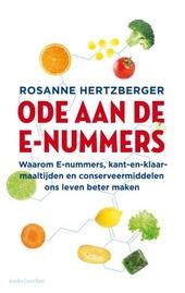 Ode aan de E-nummers : waarom E-nummers, kant-en-klaar-maaltijden en conserveermiddelen ons leven beter maken