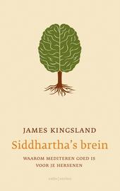 Siddhartha's brein : waarom mediteren goed is voor je hersenen
