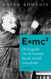 E=mc2 : de biografie van de formule die de wereld veranderde
