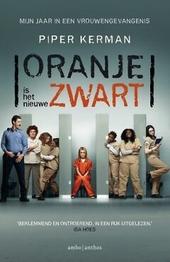 Oranje is het nieuwe zwart : mijn jaar in een vrouwengevangenis