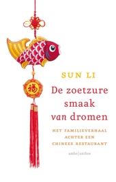 De zoetzure smaak van dromen : het familieverhaal achter een Chinees restaurant