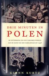 Drie minuten in Polen : de ontdekking van een verloren wereld aan de hand van een familiefilm uit 1938