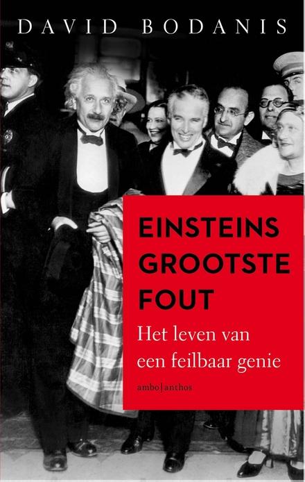 Einsteins grootste fout : het leven van een feilbaar genie