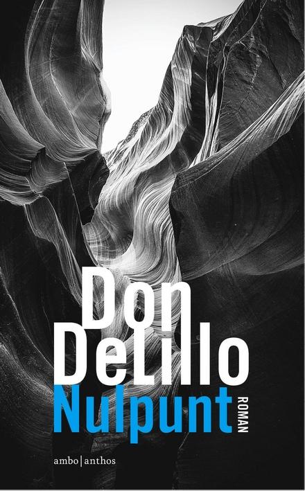Leestip foto van: Nulpunt | Een boek van Don DeLillo