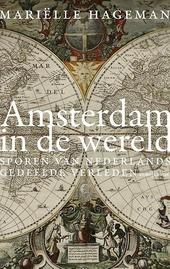 Amsterdam in de wereld : sporen van Nederlands gedeelde verleden