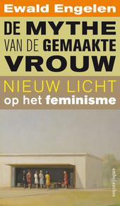 De mythe van de gemaakte vrouw : nieuw licht op het feminisme