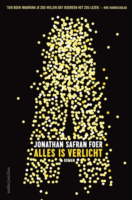 Alles is verlicht - Alles is verlicht/Everything Is Illuminated - Jonathan Safran Foer