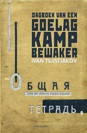 Dagboek van een Goelag-kampbewaker : over het leven in Stalins Rusland