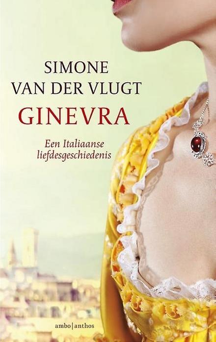 Leestip foto van: Ginevra : een Italiaanse liefdesgeschiedenis | Een boek van Simone Van der Vlugt