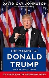 The making of Donald Trump : de zakenman die president werd
