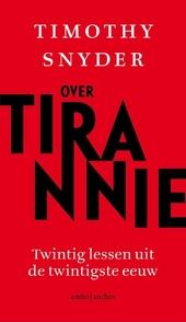 Over tirannie : twintig lessen uit de twintigste eeuw