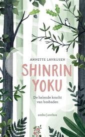 Shinrin-yoku : de helende kracht van bosbaden