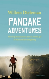 Pancake adventures : hoe ik pannenkoeken aan de wereld gaf én wat ik ervoor terugkreeg