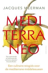 Mediterraneo : een culinaire reisgids voor de mediterrane middeleeuwen