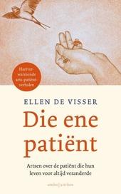 Die ene patiënt : artsen over de patiënt die hun leven voor altijd veranderde